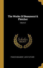 The Works Of Beaumont And Fletcher; Volume 2