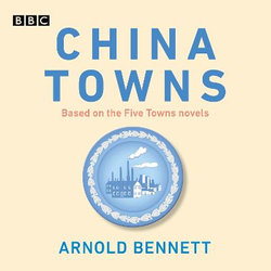 China Towns: Based on the Five Towns Novels