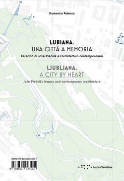 Ljubljana, a City By Heart: Joze Plecnik's Legacy and Contemporary Architecture