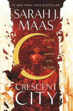 Crescent City : House of Earth and Blood