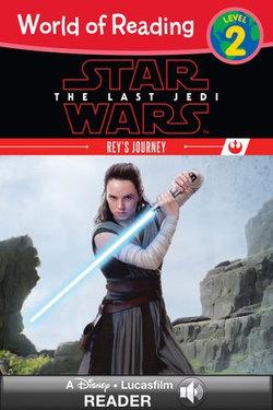 World of Reading Star Wars: The Last Jedi: Rey's Journey
