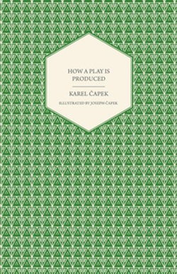 How a Play is Produced - Illustrated by Joseph Čapek