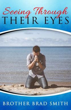 Seeing Through Their Eyes, Vol 1