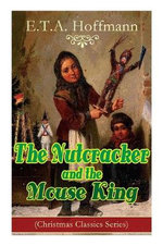 The Nutcracker and the Mouse King (Christmas Classics Series)
