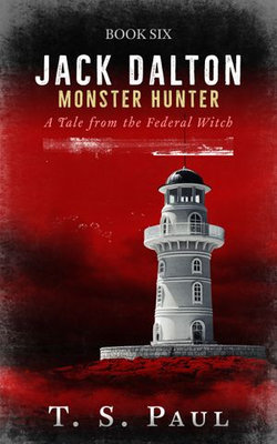 Jack Dalton, Monster Hunter #6