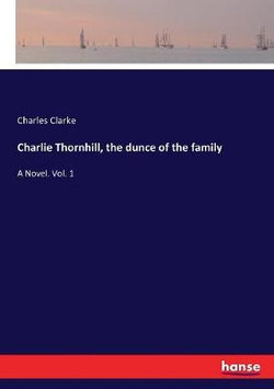 Charlie Thornhill, the dunce of the family