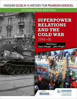 Hodder GCSE (9-1) History for Pearson Edexcel Foundation Edition: Superpower Relations and the Cold War 1941-91