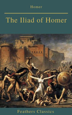The Iliad of Homer (Feathers Classics)