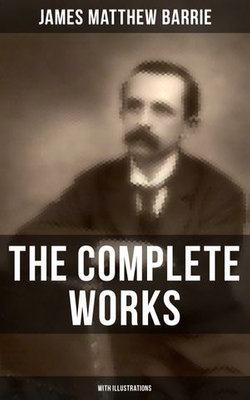 The Complete Works of J. M. Barrie (With Illustrations)