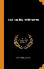 Paul and His Predecessors