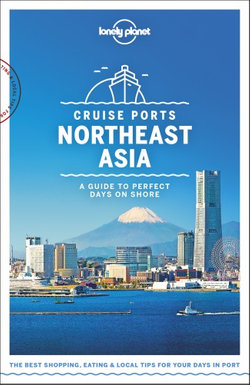 Lonely Planet: Cruise Ports Northeast Asia