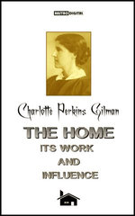 The Home Its Work and influence