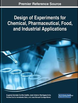 Design of Experiments for Chemical, Pharmaceutical, Food, and Industrial Applications