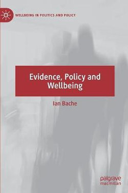 Evidence, Policy and Wellbeing