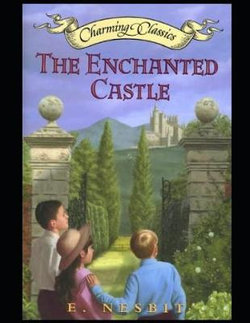 The Enchanted Castle (Annotated)