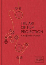 The Art of Film Projection - a Beginner's Guide