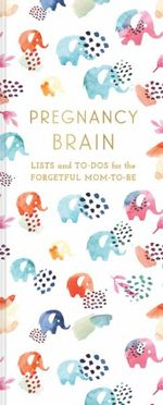 Pregnancy Brain Lists and To-DOS