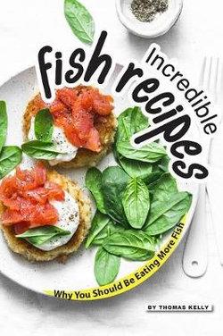 Incredible Fish Recipes