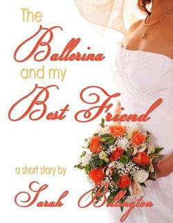 The Ballerina & My Best Friend