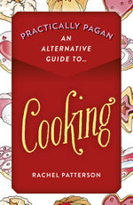 Practically Pagan - an Alternative Guide to Cooking