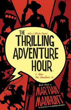 The Thrilling Adventure Hour: Martian Manhunt