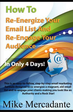 How To Re-Energize Your Email List & Re-Engage Your Audience In Only 4 Days