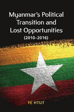 Myanmar's Political Transition and Lost Opportunities