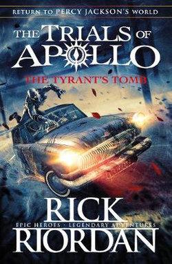 The Tyrant's Tomb : The Trials of Apollo