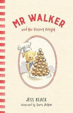 Mr Walker and the Dessert Delight