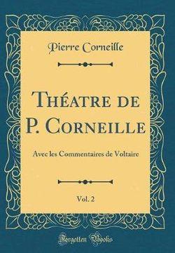 Theatre de P. Corneille, Vol. 2