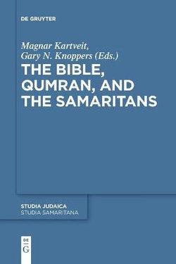 The Bible, Qumran, and the Samaritans