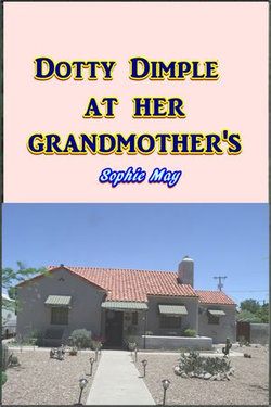 Dotty Dimple at her Grandmother's
