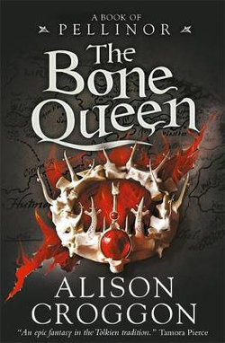 Bone Queen: A Book Of Pellinor, The