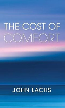 The Cost of Comfort