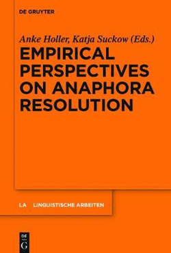 Empirical Perspectives on Anaphora Resolution