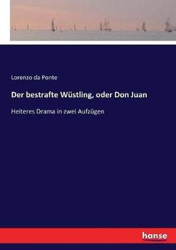 Der bestrafte Wustling, oder Don Juan