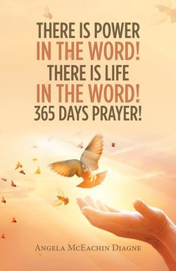 There Is Power in the Word! There Is Life in the Word! 365 Days Prayer!