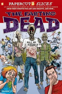 Papercutz Slices #5: the Farting Dead