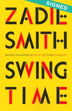 Swing Time - Signed by Zadie Smith*