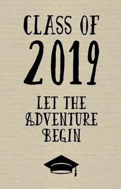 Class of 2019 Let the Adventure Begin