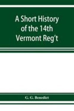 A short history of the 14th Vermont Reg't