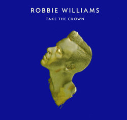 Robbie Williams: Take the Crown (CD/DVD)