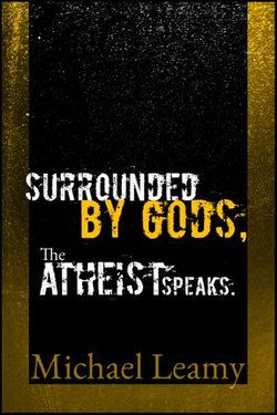 Surrounded by Gods, the Atheist Speaks.