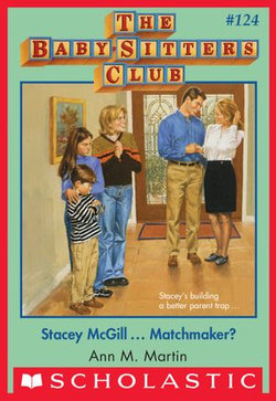 Stacey McGill...Matchmaker? (The Baby-Sitters Club #124)