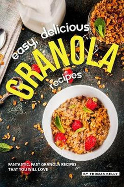 Easy, Delicious Granola Recipes