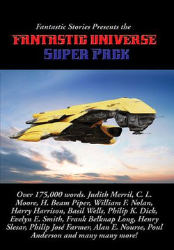 Fantastic Stories Presents the Fantastic Universe Super Pack