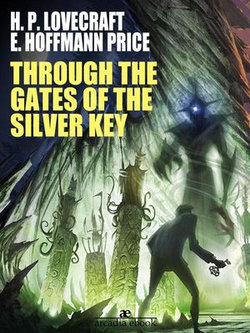 Through the Gates of the Silver Key