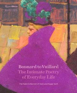 Interior Worlds Bonnard to Vuillard