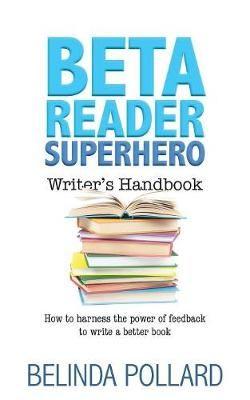 Beta Reader Superhero Writer's Handbook