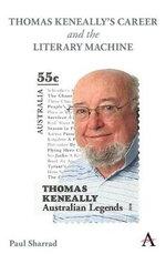 Thomas Keneally's Career and the Literary Machine
